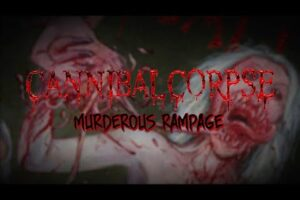 Cannibal Corpse - Murderous Rampage